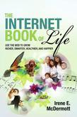 The Internet Book of Life: Use the Web to Grow Richer, Smarter, Healthier, and Happier