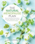 The Natural Menopause Plan: Over the Symptoms with Diet, Supplements, Exercise and More Than 90 Recipes
