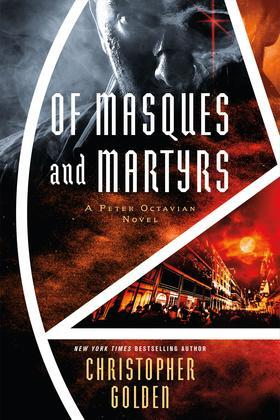 Of Masques and Martyrs: A Peter Octavian Novel