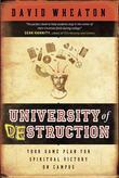 University of Destruction: Your Game Plan for Spiritual Victory on Campus