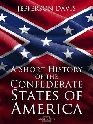 A Short History of the Confederate States of America
