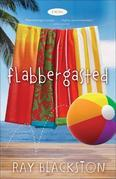 Flabbergasted: A Novel