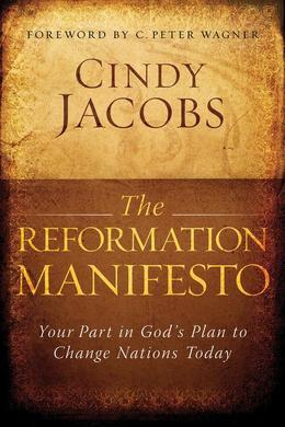 The Reformation Manifesto: Your Part in God's Plan to Change Nations Today