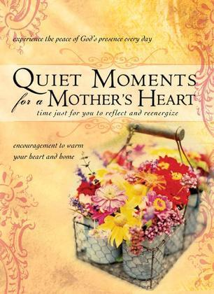 Quiet Moments for a Mother's Heart