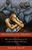 Deconstructing Theodicy: Why Job Has Nothing to Say to the Puzzle of Suffering