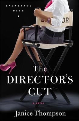 Director's Cut, The: A Novel