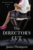 The Director's Cut: A Novel
