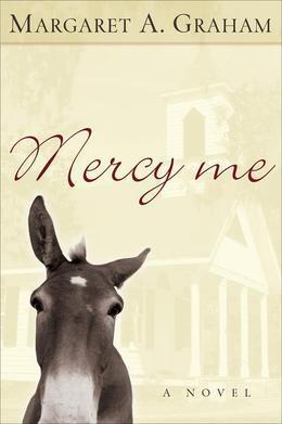Mercy Me: A Novel