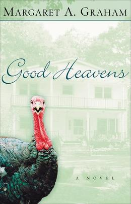 Good Heavens: A Novel