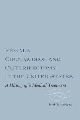 Female Circumcision and Clitoridectomy in the United States