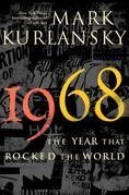 1968: The Year That Rocked the World