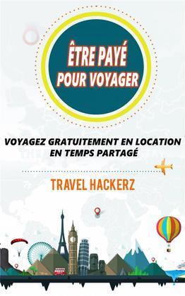 Être Payé Pour Voyager : Voyagez Gratuitement En Location En Temps Partagé