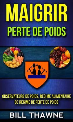Maigrir: Perte De Poids: Observateurs De Poids, Régime Alimentaire De Régime De Perte De Poids