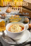 Vegane Kürbis Rezepte: Die 26 Köstlichsten Kürbis Rezepte Zum Schnell Und Gesund Essen
