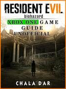 Resident Evil Biohazard Xbox One Game Guide Unofficial