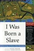 I Was Born a Slave: An Anthology of Classic Slave Narratives