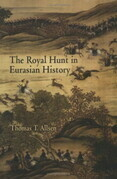 The Royal Hunt in Eurasian History