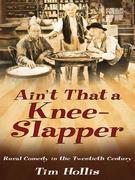 Ain't That a Knee-Slapper: Rural Comedy in the Twentieth Century