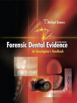 Forensic Dental Evidence: An Investigator's Handbook