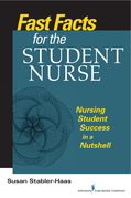 Fast Facts for the Student Nurse: Nursing Student Success in a Nutshell