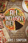 All Inclusive Diet: Finding Balance & Keeping the Weight Off