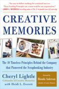 Creative Memories: The 10 Timeless Principles Behind the Company that Pioneered the Scrapbooking Industry: The 10 Timeless Principles Behind the Compa