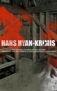 Hans Hyan-Krimis: Der Rächer, Strafsache van Geldern, Das Rätsel von Ravensbrok & Mord im Bankhaus Lindström