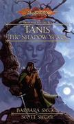 Tanis the Shadow Years: Preludes, Book 6