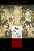 The Bride of Christ Goes to Hell: Metaphor and Embodiment in the Lives of Pious Women, 200-1500