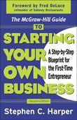 The McGraw-Hill Guide to Starting Your Own Business: A Step-By-Step Blueprint for the First-Time Entrepreneur