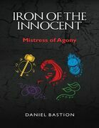 Iron of the Innocent: Mistress of Agony