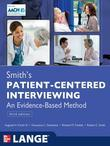 Smith's Patient Centered Interviewing: An Evidence-Based Method, Third Edition: An Evidence-Based Method, Third Edition