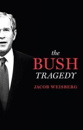 The Bush Tragedy
