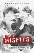 The Misfits: Told by A Behavior Analyst