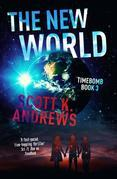 The New World: The TimeBomb Trilogy: Book 3