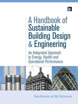 "A Handbook of Sustainable Building Design and Engineering: ""An Integrated Approach to Energy, Health and Operational Performance"""