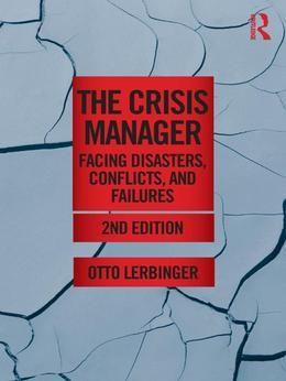 The Crisis Manager: Facing Disasters, Conflicts, and Failures