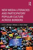 New Media Literacies and Participatory Popular Culture Across Borders