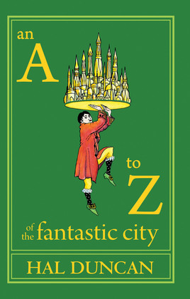 An A to Z of the Fantastic City: A Guidebook for Readers and Explorers