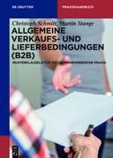 Allgemeine Verkaufs- und Lieferbedingungen (B2B): Musterklauseln für die unternehmerische Praxis