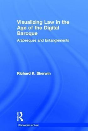 Visualizing Law in the Age of the Digital Baroque: Arabesques & Entanglements
