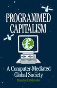 Programmed Capitalism: Computer-mediated Global Society: Computer-mediated Global Society