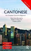 Colloquial Cantonese 2nd Edition: The Complete Course for Beginners