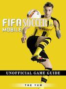 Fifa Mobile Soccer Unofficial Game Guide