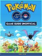 Pokemon Go Game Guide Unofficial