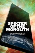 Specter of the Monolith: Nihilism, the Sublime, and Human Destiny in Space-From Apollo and Hubble to 2001, Star Trek, and Interstellar