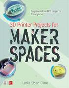 3D Printer Projects for Makerspaces