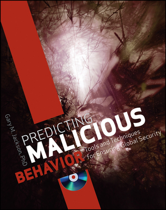 Predicting Malicious Behavior: Tools and Techniques for Ensuring Global Security