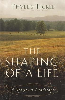 The Shaping of a Life: A Spiritual Landscape