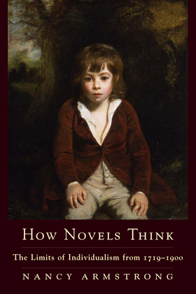How Novels Think: The Limits of Individualism from 1719-1900